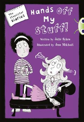 BC Blue (KS2) B/4A The Stepsister Diaries: Hands off My Stuff!