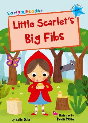 Little Scarlet's Big Fibs (Blue Early Reader)