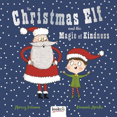 The Christmas Elf & the Magic of Kindness
