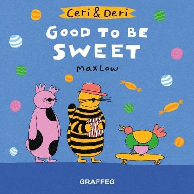 Ceri & Deri: Good To Be Sweet