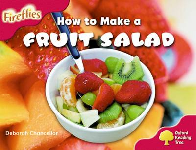 Oxford Reading Tree: Level 4: More Fireflies A: How to Make a Fruit Salad