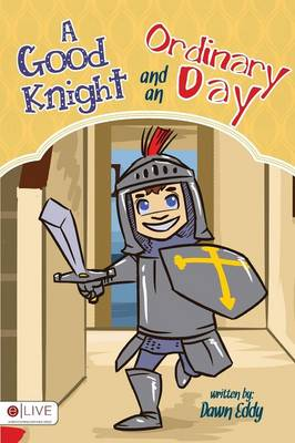 Good Knight and an Ordinary Day