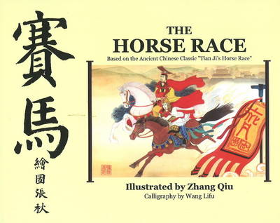 "The Horse Race: Based on the Ancient Chinese Classic ""Tian Ji's Horse Race"""