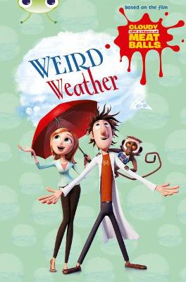 Bug Club Independent Fiction Year Two Gold B Cloudy with a Chance of Meatballs: Weird Weather