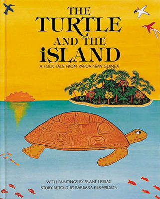 Turtle and the Island: A Folk Tale from Papua New Guinea