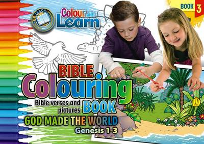 Colour and Learn God Made the World: Bible Colouring Book