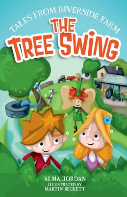 The Tree Swing: Tales from Riverside Farm