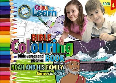 Colour and Learn Noah and His Family: Bible Colouring Book