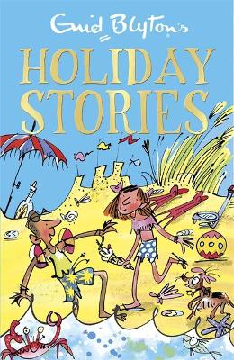 Enid Blyton's Holiday Stories: Contains 26 classic tales