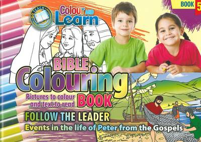 Colour and Learn Follow the Leader: Bible Colouring Book