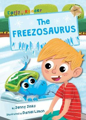 The Freezosaurus: (Gold Early Reader)
