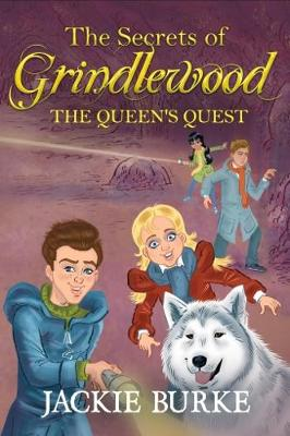 The Secrets of Grindlewood: The Queen's Quest