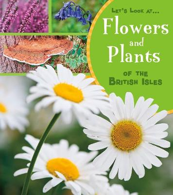 Flowers and Plants of the British Isles