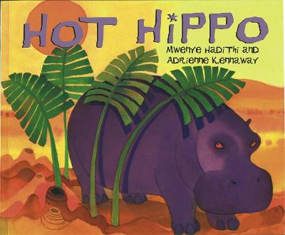 African Animal Tales: Hot Hippo