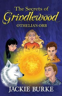The Secrets of Grindlewood: Othelia's Orb