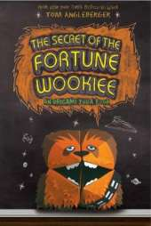Secret of the Fortune Wookiee (Origami Yoda #3), The