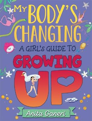 My Body's Changing: A Girl's Guide to Growing Up