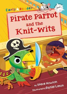 Pirate Parrot and the Knit-wits (White Early Reader)