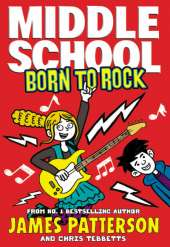 Middle School: Born to Rock: (Middle School 11)