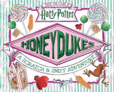 Honeydukes: A Scratch and Sniff Adventure