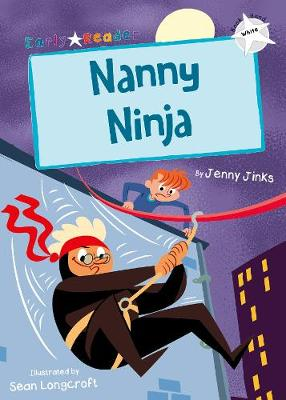 Nanny Ninja (White Early Reader)