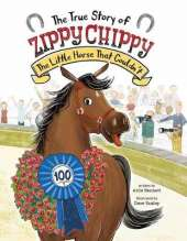 The True Story of Zippy Chippy the Little Horse that Couldn't