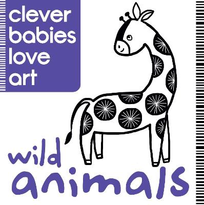 Clever Babies Love Art: Wild Animals