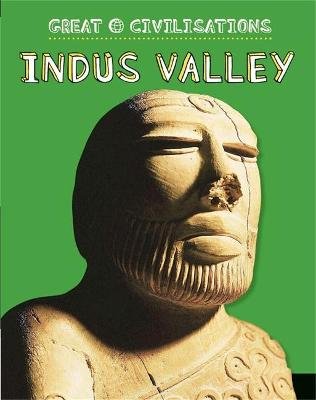 Great Civilisations: Indus Valley