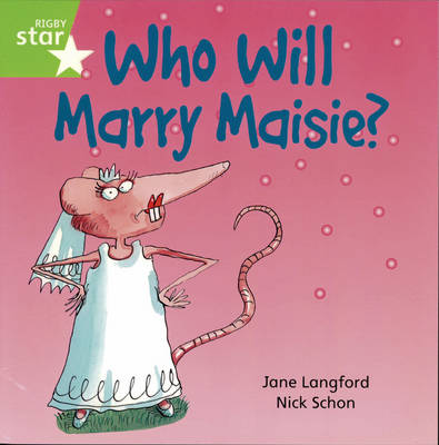Rigby Star Independent Year1/P2 Green Level: Who Will Marry Maisie?