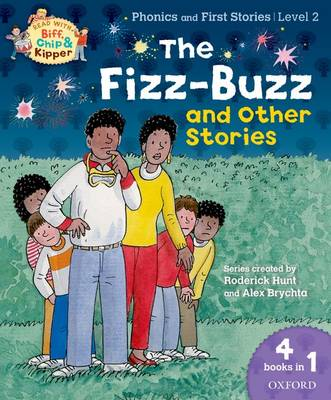 Oxford Reading Tree Read With Biff, Chip, and Kipper: Level 2 Phonics & First Stories: The Fizz-Buzz and Other Stories