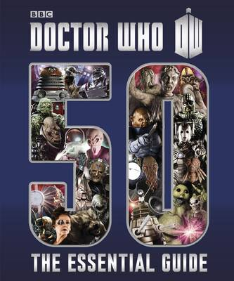 Doctor Who: 50: The Essential Guide
