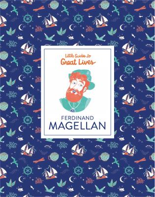Ferdinand Magellan (Little Guides to Great Lives)