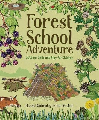 Forest School Adventure: Outdoor Skills and Play for Children