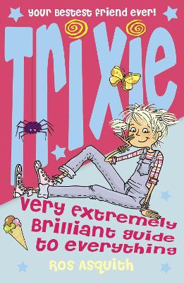 Trixie Very Extremely Brilliant Guide to Everything