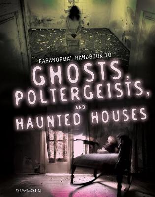 Handbook to Ghosts, Poltergeists, and Haunted Houses