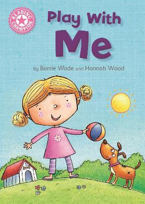 Reading Champion: Play With Me: Independent Reading Pink 1A