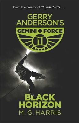 Gemini Force I: Black Horizon: Book 1