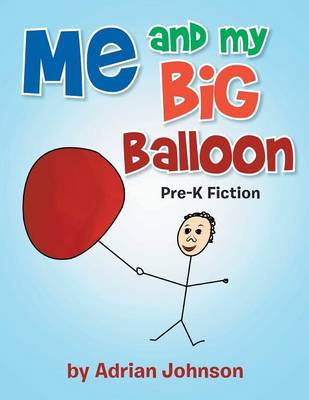 Me and My Big Balloon: Pre-K Fiction
