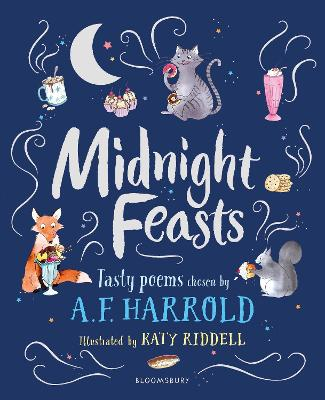 Midnight Feasts: Tasty poems chosen by A.F. Harrold