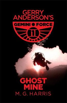 Gemini Force I: Ghost Mine: Book 2