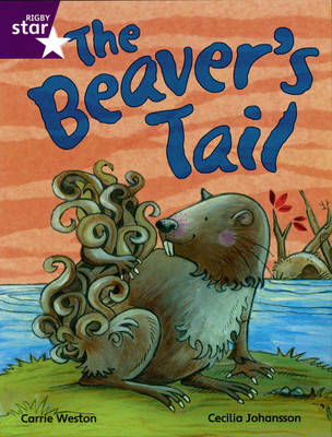Rigby Star Independent Year 2/P3 Purple Level: The Beaver's Tail