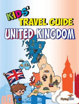 Kids' Travel Guide - United Kingdom: The Fun Way to Discover the United Kingdom-Especially for Kids