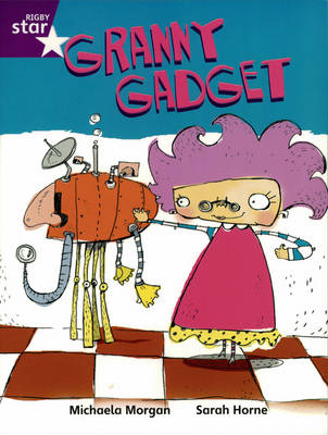 Rigby Star Independent Year 2/P3 Purple Level: Granny's Gadget
