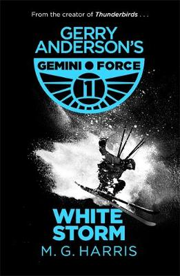 Gemini Force I: White Storm: Book 3