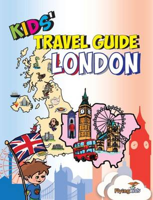 Kids' Travel Guide - London: The Fun Way to Discover London-Especially for Kids