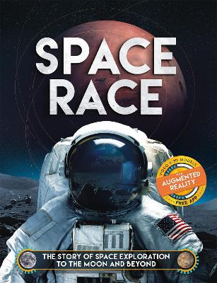Space Race (Augmented Reality): The Story of Space Exploration to the Moon and Beyond