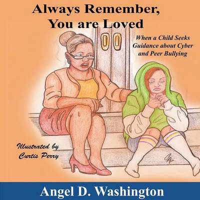Always Remember You Are Loved: When a Child Seeks Guidance on Cyber and Peer Bullying