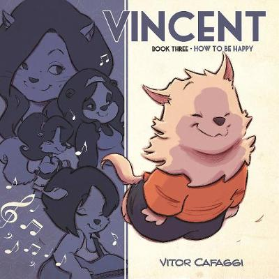 Vincent Book Three: How to be Happy