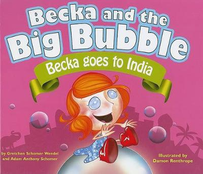 Becka and the Big Bubble: Becka Goes to India