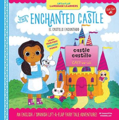 Lift-a-Flap Language Learners: The Enchanted Castle: An English/Spanish Lift-a-Flap Fairy Tale Adventure